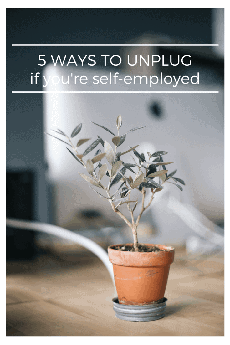 5 Ways to Unplug if You're Self-Employed